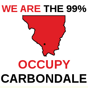 We Are The 99%. OCCUPY CARBONDALE!